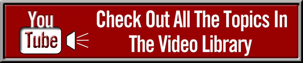 Check Out All Of The Topics In The Video Library